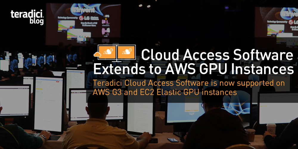 Cloud Access Software Extends to AWS GPU Instances